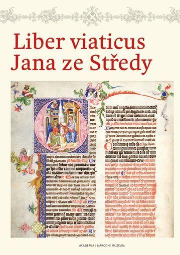 Liber viaticus Jana ze Středy. Zmenšená reprodukce a komentářový svazek
