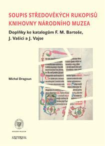 Soupis středověkých rukopisů KNM. Doplňky ke katalogům F. M. Bartoše, J. Vašici a J. Vajse