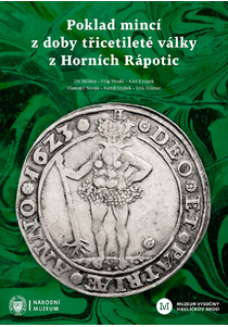 Poklad mincí z doby třicetileté války z Horních Rápotic (Coin Hoard Dating to the period of the Thirty Years War from Horní Rápotice)