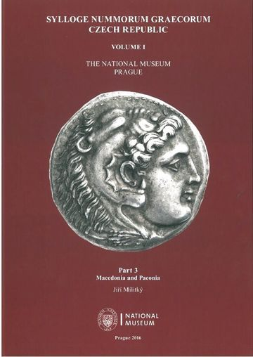 Sylloge Nummorum Graecorum. Czech Republic. Volume I. The National Museum. Prague. Part 3. Macedonia and Paeonia