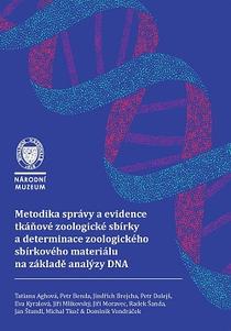 Metodika správy a evidence tkáňové zoologické sbírky a determinace zoologického sbírkového materiálu na základě analýzy DNA