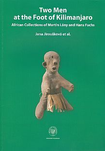Two Men at the Foot of Kilimanjaro. African collections of M. Lány and H. Fuchs.