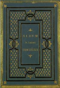 Album Jana Ludevíta Procházky z let 1860–1888 / The Procházka Album (1860–1888)