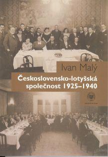 The Czechoslovak-Latvian Society (1925–1940) (Československo-lotyšská společnost 1925–1940)