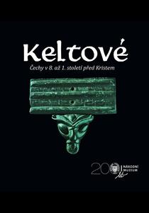 Keltové. Čechy v 8. až 1. století před Kristem