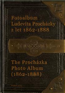 Fotoalbum Ludevíta Procházky z let 1862–1888