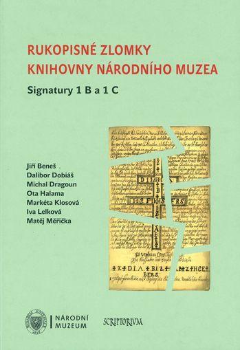 Rukopisné zlomky Knihovny Národního muzea. Signatury 1 B a 1 C