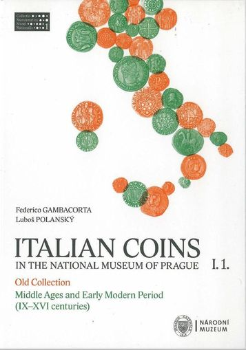 Italian Coins in the National Museum of Prague I. 1. Old Collection: Middle Ages and Early Modern Period (IX. – XVI centuries).