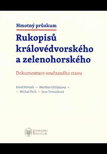 Hmotný průzkum Rukopisů královédvorského a zelenohorského: dokumentace současného stavu
