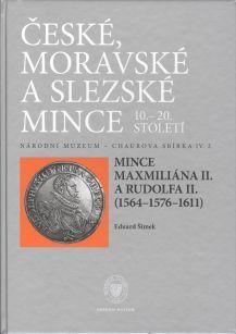 České, moravské a slezské mince 10.-20.stol. Národní muzeum - Chaurova sbírka IV/ 2.  Mince Maxmiliána II. a Rudolfa II. (1564-1576-1611)