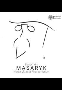 Fenomén Masaryk / Masaryk as a Phenomenon