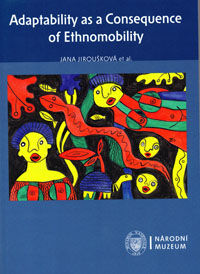 Adaptability as a Consequence of Ethnomobility (Kulturní adaptabilita jako důsledek etnomobility)