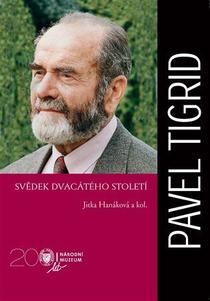 Pavel Tigrid. Svědek dvacátého století