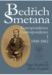 Bedřich Smetana. Korespondence / Correspondence I (1840–1862)