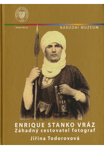 Enrique Stanko Vráz. Záhadný cestovatel fotograf