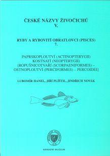 České názvy živočichů V. Ryby a rybovití obratlovci (Pisces) 7. Paprskoploutví (Actinopterygii) Kostnatí (Neopterygii) [Ropušnicotvaří (Scorpaeniformes) – ostnoploutví (Perciformes) – Percoidei].