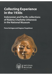 Collecting Experience in the 1930s. Indonesian and Pacific collections of Růžena Charlotta Urbanová in the National Museum