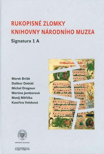 Rukopisné zlomky Knihovny Národního muzea. Signatura 1 A