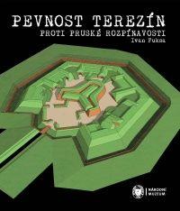 Pevnost Terezín proti pruské rozpínavosti