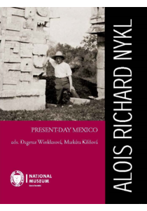 Alois Richard Nykl: Present-Day Mexico