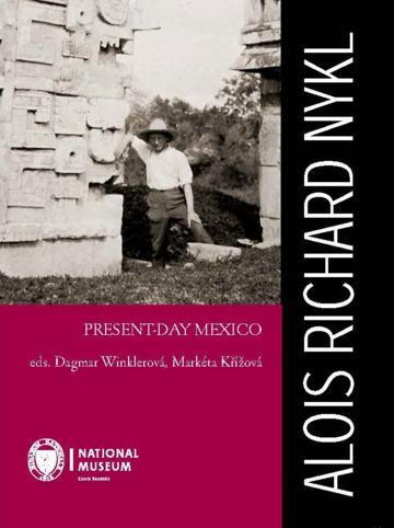 Alois Richard Nykl: Present-Day Mexico