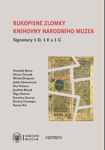 Rukopisné zlomky Knihovny Národního muzea. Signatury 1D, 1E a 1G