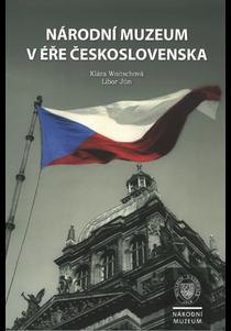 Národní muzeum v éře Československa