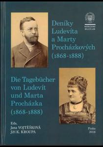 Deníky Ludevíta a Marty Procházkových (1868–1888) / Die Tagebücher von Ludevít und Marta Procházka (1868–1888)