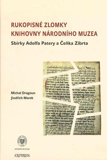 Rukopisné zlomky Knihovny Národního muzea. Sbírky Adolfa Patery a Čeňka Zíbrta