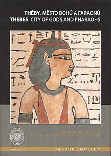 Théby. Město bohů a faraonů / Thebes. City of gods and pharaohs