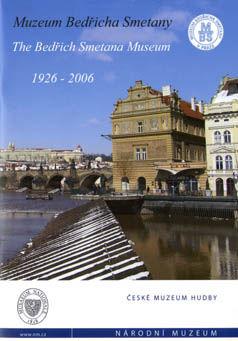 Muzeum Bedřicha Smetany / The Bedřich Smetana Museum (1926-2006)