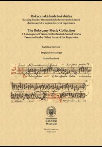 Rokycanská hudební sbírka. Katalog franko-nizozemských duchovních skladeb dochovaných v nejstarší vrstvě repertoáru.