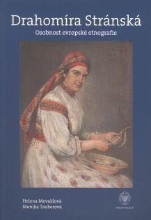 Drahomíra Stránská. Osobnost evropské etnografie