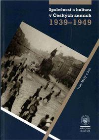 Společnost a kultura v Českých zemích 1939–1949