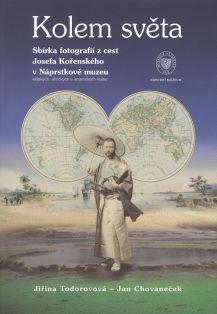 Kolem světa. Sbírka fotografií z cest Josefa Kořenského v Náprstkově muzeu asijských, afrických a amerických kultur