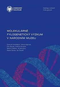 Molekulárně fylogenetický výzkum v Národním muzeu – katalog k výstavě Doba genová