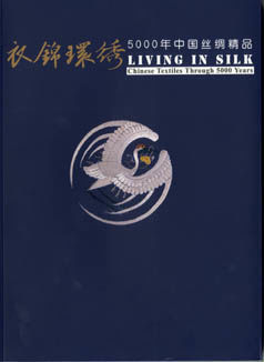 Staletí s hedvábím (Living in Silk. Chinese Textiles Through 5000 Years)