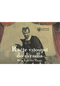 Račte vstoupit do divadla / Please Enter Our Theatre