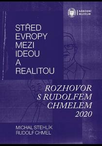 Střed Evropy mezi ideou a realitou. Rozhovor s Rudolfem Chmelem