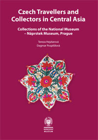 Czech Travellers and Collectors in Central Asia. Collections of the National Museum – Náprstek Museum, Prague. EMMNP 16