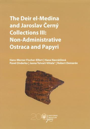 The Deir el-Medina and Jaroslav Černý Collections III: Non-Administrative Ostraca and Papyri